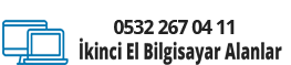İkinci El Bilgisayar Alan Yerler 0532 267 04 11